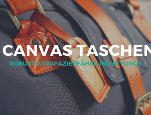 Canvas Taschen – robust, strapazierfähig und stylisch